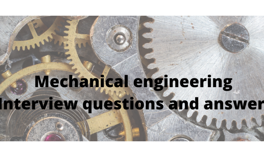 Mechanical engineering interview questions and answers for freshers