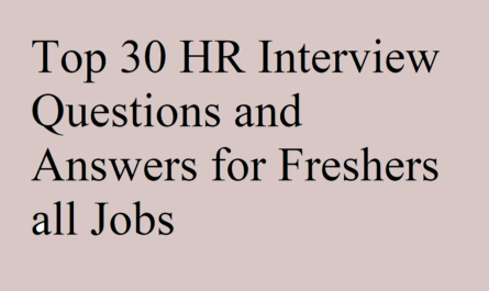 Top 30 HR Interview Questions and Answers for Freshers all Job