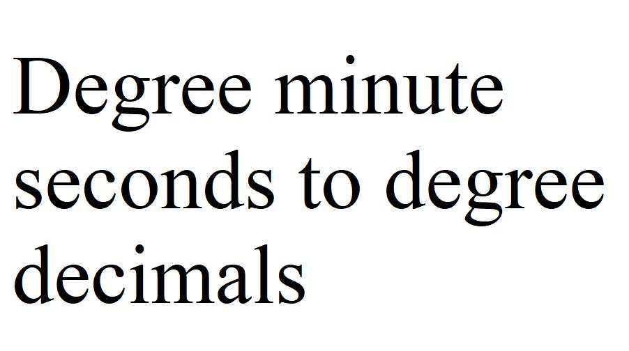 degree minute second to degree decimals